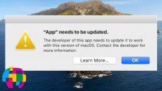 """App """"Needs To Be Updated"""" Error Info – macOS 10.15 Catalina"""